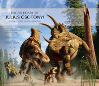 9ed730ed9b9 The Paleoart of Julius Csotonyi  Dinosaurs Sabre-Tooths   Beyond -  Hardback