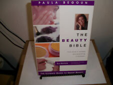 The Beauty Bible : From Acne to Wrinkles and Everything in Between by Paula Bego