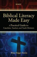 Biblical Literacy Made Easy: A Practical Guide for Catechists, Teachers, and Yo