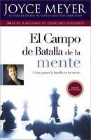 El Campo de Batalla de la Mente : Ganar la Batalla en Su Mente by JMeyer - Good*