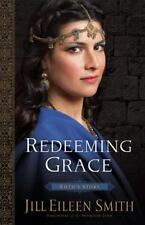 Daughters of the Promised Land: Redeeming Grace : Ruth's Story 3 by Jill...