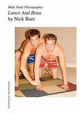 Male Nude Photography- Lance and Beau, Paperback by Baer, Nick, Brand New, Fr...