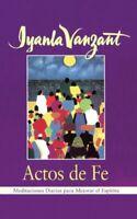 ACTOS DE FE : Meditaciones Diarias Para Mejorar el Espirit... by Vanzant, Iyanla