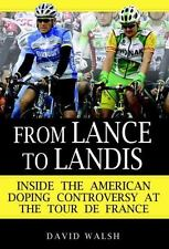 From Lance to Landis: Inside the American Doping Controversy at the-ExLibrary