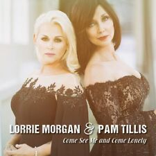 LORRIE MORGAN & PAM TILLIS Come See Me and Come Lonely CD (feat.Diffie & Worley)