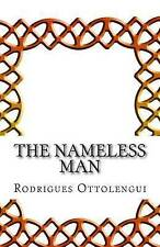 NEW The Nameless Man by Rodrigues Ottolengui