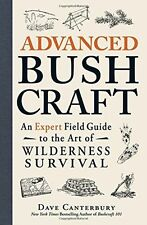 Advanced Bushcraft: An Expert Field Guide to the Art of (PB) 1440587965