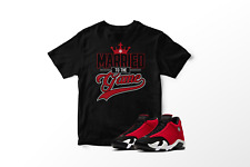 Custom T-Shirt to Match Air Jordan 14 Gym Red Toro. Married To The Game Sm-7XL