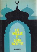 LE MILLE E UNA NOTTE  Mondadori Editore 1966 Edizione fuori commercio ILLUSTRATO