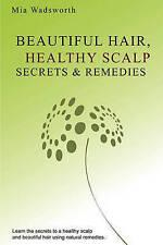 Beautiful Hair Healthy Scalp Secrets & Remedies: Itchy Scalp & Dandruff Causes E