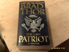 Scot Harvath Ser.: The Last Patriot by Brad Thor (2009, Paperback)   (r)
