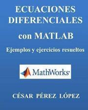 ECUACIONES DIFERENCIALES con MATLAB. Ejemplos y Ejercicios Resueltos by Cesar...