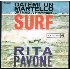 "RITA PAVONE DATEMI UN MARTELLO (IF I HAD A HAMMER)/SURF  7"" 45 GIRI"