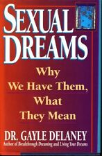Sexual Dreams: Why We Have Them, What They Mean