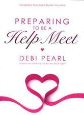 Preparing to Be a Help Meet by Debi Pearl (2010, PB) NEW & FREE SHIP!!