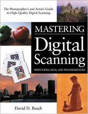 Mastering Digital Scanning with Slides, Film, and Transparencies