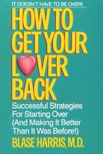 How to Get Your Lover Back: Successful Strategies for Starting Over (&-ExLibrary