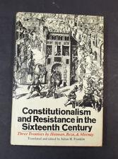 Constitutionalism & Resistance in the Sixteenth Century Hotman Huguenot History