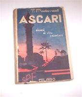 Colonialismo Padovani - Ascari  Ricordi vita coloniale ed. 1935 autografo autore