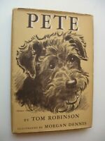 PETE Tom Robinson HC/DJ 1941 Stated 1st Edition ILLUS Morgan Dennis AIREDALE - 3