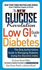 The New Glucose Revolution Low GI Guide to Diabetes: The Only Authoritative Guid