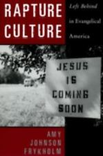 Rapture Culture: Left Behind in Evangelical America, Frykholm, Amy Johnson, Good