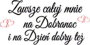 Zawsze caluj mnie ... polskie naklejki na sciane wall stickers cytaty po polsku