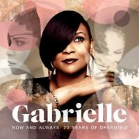 Gabrielle - Now And Always: 20 Years of Dreaming [CD]