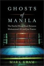 Ghosts of Manila : The Fateful Blood Feud Between Muhammad Ali and Joe Frazier …