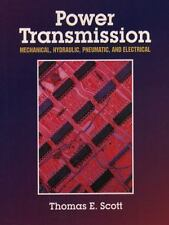 Power Transmission: Mechanical, Hydraulic, Pneumatic and Electrical by Scott, T