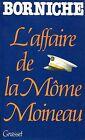 Roger Borniche = L'AFFAIRE DE LA MÔME MOINEAU