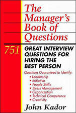 Manager's Book of Questions: 751 Great Interview Questions for Hiring the...