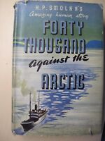 RARE FORTY THOUSAND AGAINST THE ARCTIC H.P.SMOLKA W/JACKET RUSSIAN POLAR EMPIRE