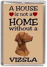"Hungarian Vizsla Dog Fridge Magnet ""A HOUSE IS NOT A HOME"" by Starprint"