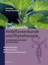Traditionelle Heilpflanzenkunde und Phytotherapie   Olaf Rippe (u. a.)   Buch