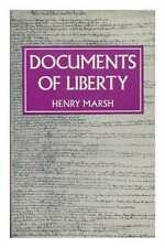Documents of Liberty: from Earliest Times to Universal Suffrage [By] Henry Marsh