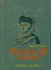 WALISZEWSKI Casimiro, Caterina di Russia. Dall'Oglio, Collana Storica, 1963