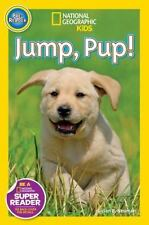 Readers: National Geographic Readers: Jump Pup! by Susan B. Neuman (2014, Paperb