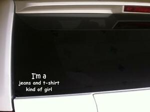 """Jeans T-shirt Girl vinyl car decal 6"""" *F27 Country Cowgirl Farm Funny Phrase"""