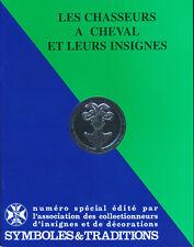 Symboles et Traditions, Les Chasseurs à Cheval et leurs insignes, numéro spécial