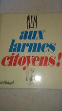 Piem - Aux larmes citoyens ! - Arthaud (1976)