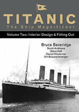 Titanic the Ship Magnificent - Volume Two; Hardback Book; Beveridge Bruce.