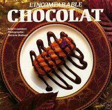 INCOMPARABLE CHOCOLAT par Robert LAMBERT + 23 desserts