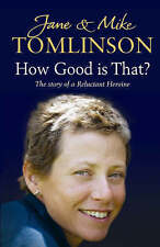 How Good is That?: The Story of a Reluctant Heroine, Tomlinson, Jane and Mike, V
