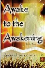 Awake to the Awakening : A Spiritual Revelation Within by Jose Bazan (2011,...