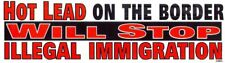 Hot Lead On The Border Will Stop Illegal Immigration  Bumper Decal