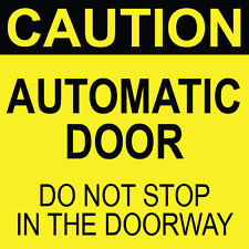 "Caution Automatic Door Sign 8"" x  8"""