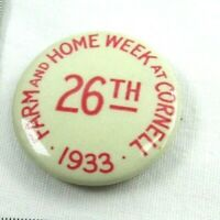 1933 Vintage Celluloid Pinback Pin Button Farm and Home Week At Cornell 26TH