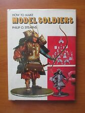 How to make model soldiers - Philip O. Stearns - Ed. Hamlyn