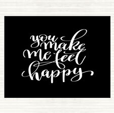 Black White You Make Me Feel Happy Quote Dinner Table Placemat